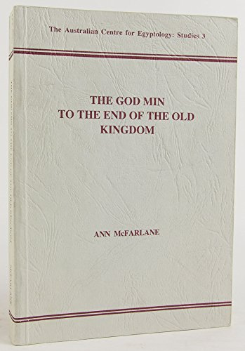 9781864080476: The God Min to the end of the Old Kingdom (Australian Centre for Egyptology studies)