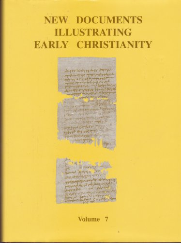 New Documents Illustrating Early Christianity, Vol. 7: A Review of the Greek Inscriptions and ...