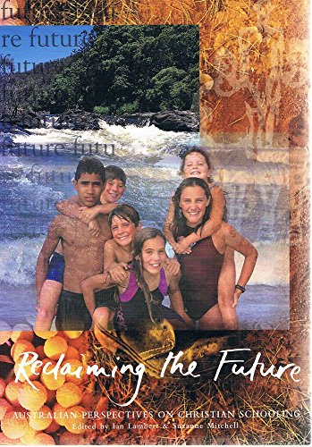 Reclaiming the Future: Australian Perspectives on Christian: Lambert, Ian; Mitchell,