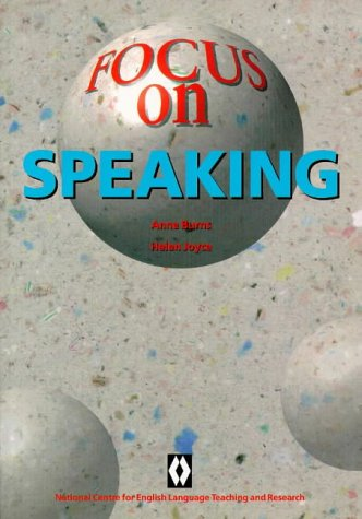 Focus on Speaking: Introductory Text on Teaching: Anne Burns
