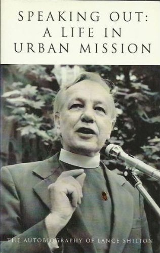 9781864082982: Speaking out: A life in urban ministry : the autobiography of Lance Shilton (Library of Australian Christian biography)