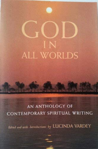 9781864290837: God in all Worlds: An anthology of Contemporary Spiritual Writing