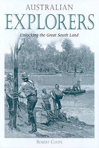9781864362855: Australian Explorers : Unlocking the Great South Land