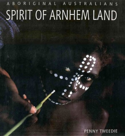 9781864363302: Aboriginal Australians: Spirit of Arnhem Land