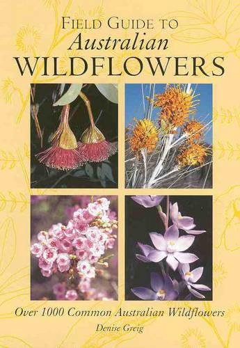 9781864363340: Field Guide to Australian Wildflowers: Over 100 Common Australian Wildflowers