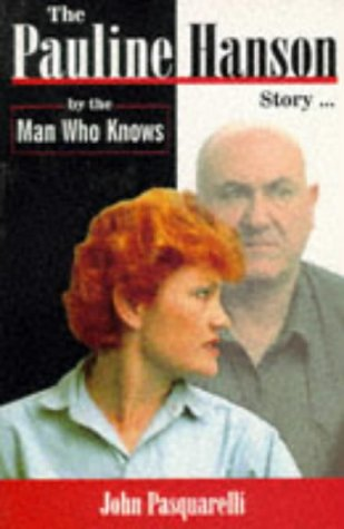 9781864363418: The Pauline Hanson Story: By the Man Who Knows