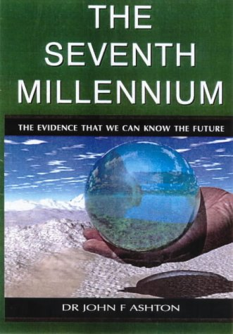 Seventh Millennium, The (The Evidence that we can Know the Future)