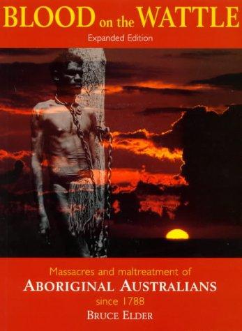9781864364101: Blood on the Wattle: Massacres and Maltreatment of Aboriginal Australians Since 1788