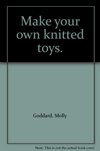 9781864364255: Make your own knitted toys.