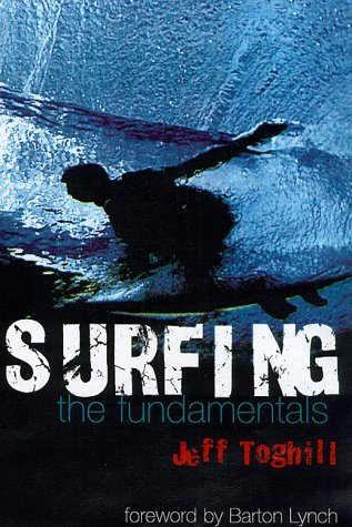 Surfing: The Fundamentals (Fundamentals Series) (1864364262) by Toghill, Jeff