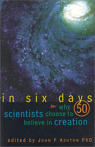9781864364439: In Six Days: Why 50 Scientists Choose to Believe in Creation