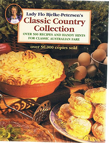 9781864364538: Lady Flo Bjelke-Petersen's Classic Country Collection