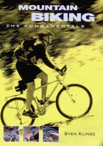 Mountain Biking: The Fundamentals (Fundamental series): Klinge, Sven