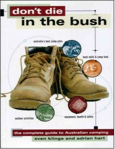 9781864365252: Don't Die in the Bush: The Complete Guide to Austr