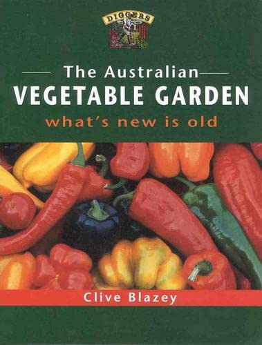 The Australian Vegetable Garden: What's New is Old.