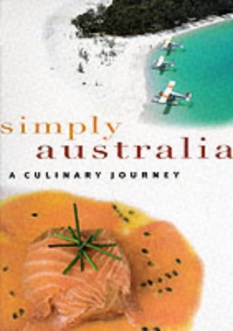 9781864365757: Simply Australia: A Culinary Journey