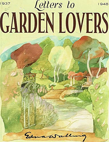 Letters To Garden Lovers 1937-1948: Walling, Edna