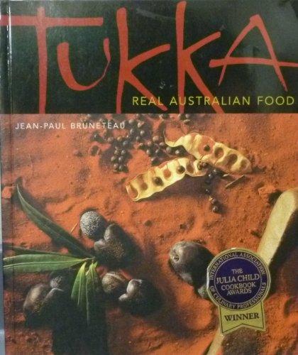 9781864366501: Tukka, Real Australian Food [Paperback] by Jean-Paul Bruneteau