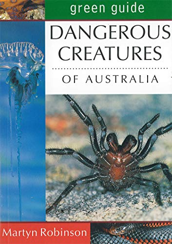 9781864366631: Green Guide: Dangerous Creatures of Australia (Michelin Green Guides)