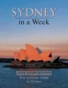 9781864366754: Sydney in a Week: The Ultimate Guide to Sydney