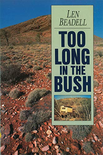 9781864367195: Too Long in the Bush