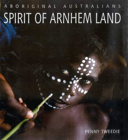 9781864367461: Aboriginal Austrailians: Spirit of Arnhem Land