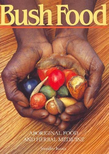 9781864368161: Bush Food: Aboriginal Food and Herbal Medicine