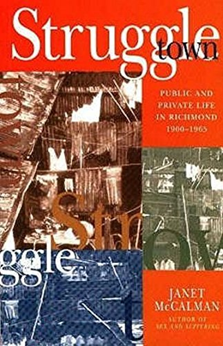Struggletown: Public and Private Life in Richmond 1900-1965: McCalman, Janet