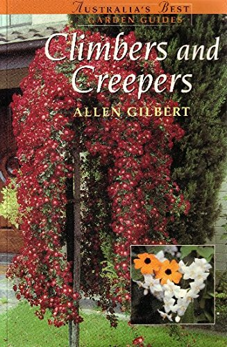 Australia's Best Garden Guides:  Climbers and Creepers: Gilbert, Alan