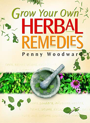 Grow Your Own Herbal Remedies: Penny Woodward