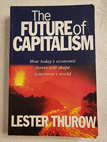 9781864481082: The Future of Capitalism : How Today's Economic Forces Shape Tomorrow's World