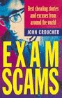 9781864481655: Exam Scams: Best Cheating Stories and Excuses from Around the World