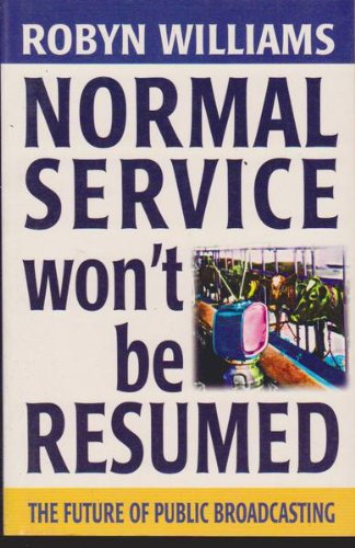 9781864482492: Normal Service Won't be Resumed: The Future of Public Broadcasting