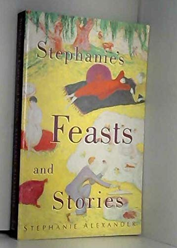 9781864482546: Stephanie's Feasts and Stories