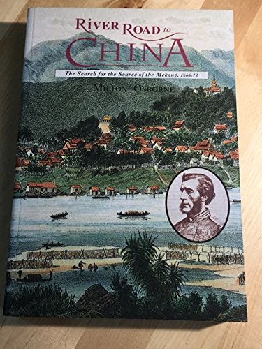 9781864482768: River road to China: The search for the source of the Mekong, 1866-73