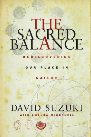 9781864484144: The Sacred Balance: Rediscovering Our Place in Nature