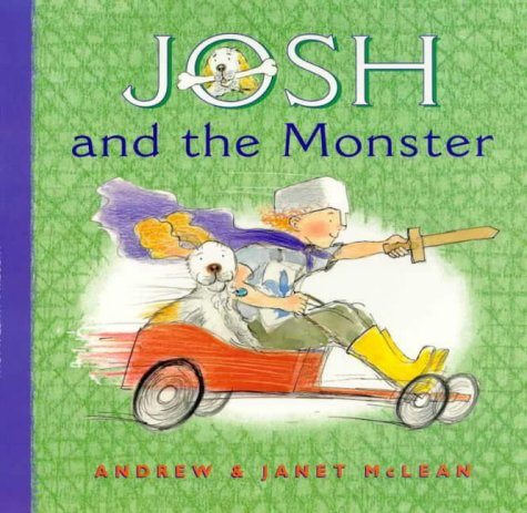 Josh and the Monster (1864484926) by Andrew McLean; Janet McLean