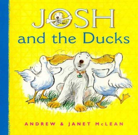 Josh and the Ducks: McLean, Andrew, McLean, Janet