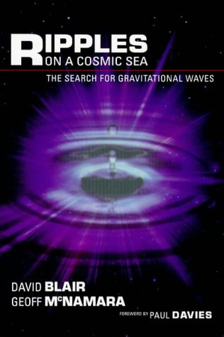 9781864485035: Ripples on a Cosmic Sea: The Search for Gravitational Waves
