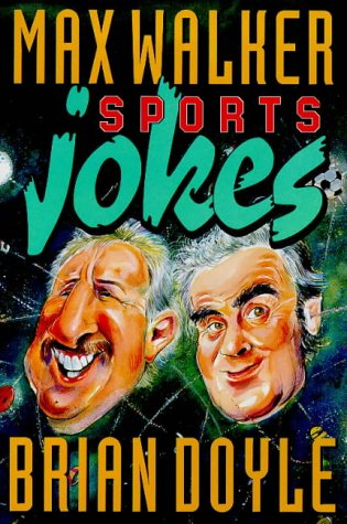 Sports Jokes 9781864485127 It's sport, it's jokes. It's Max Walker, it's Brian Doyle. It's the only book you'll need on the subject.