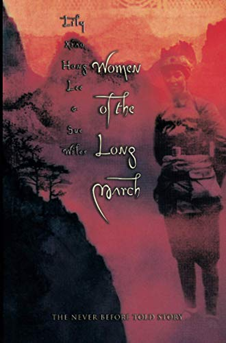 Women of the Long March: Lee, Lily Xiao