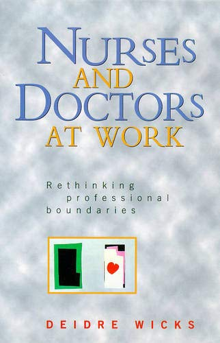 9781864485776: NURSES AND DOCTORS AT WORK Rethinking professional boundaries