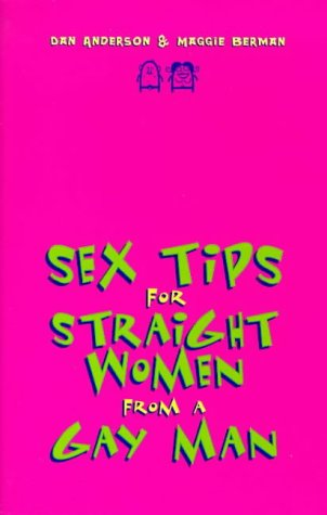 9781864486636: Sex tips for straight women from a gay man / Dan Anderson and Maggie Berman ; illustrations by Lula.