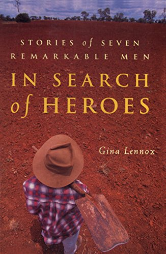 9781864486742: In Search of Heros; Stories of Seven Remarkable Mem