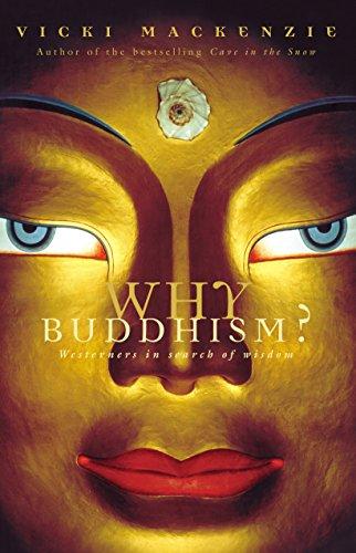 9781864487817: Why Buddhism?: Westerners in search of wisdom