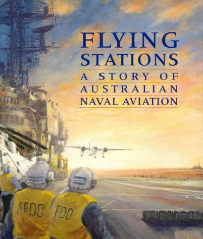 9781864488463: Flying stations: A story of Australian naval aviation