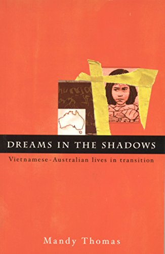 9781864488623: Dreams in the Shadows: Vietnamese-Australian Lives in Transition