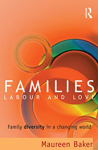 9781864489859: Families, Labour and Love: Family Diversity in a Changing World