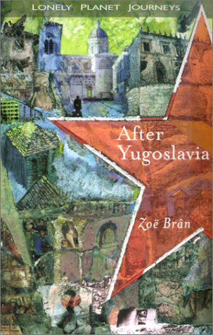 9781864500301: After Yugoslavia (Lonely Planet Journeys)