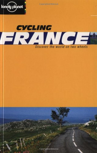 Lonely Planet Cycling France (Cycling Guides)